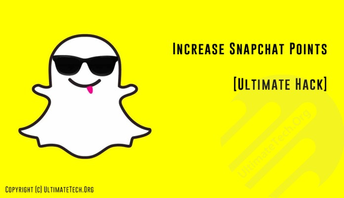 How to Increase Snapchat Points? [Ultimate Hack]