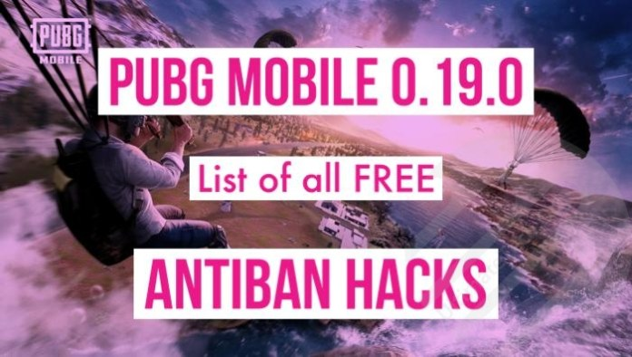 List of all Available Anti-Ban Hacks for PUBG Mobile 0.19.0 [Emulator] [FREE]
