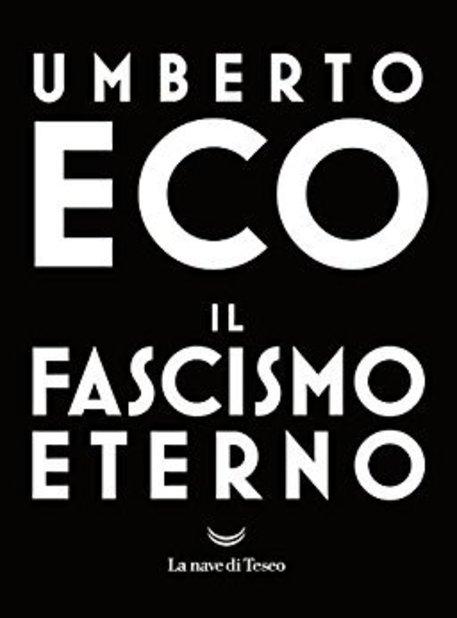 Umberto Eco il pericolo presente del Fascismo eterno  Ultima Voce