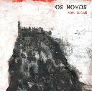 OS NOVOS - Nom lugar