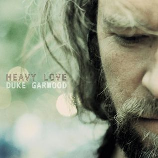 DUKE GARWOOD - Heavy Love