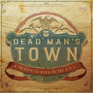 Dead Man's Town, A Tribute to Born in the U.S.A.