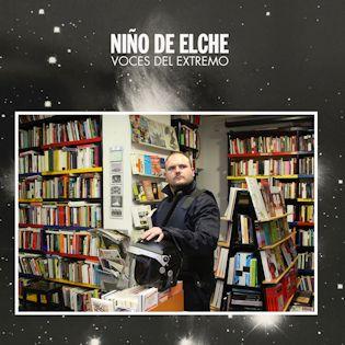 NIÑO DE ELCHE - Voces del extremo