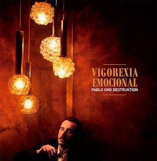 Pablo Und Destruktion - Vigorexia emocional