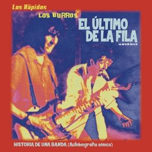 LOS RÁPIDOS, LOS BURROS, EL ÚLTIMO DE LA FILA - Historia de una banda. Autobiografía sónica (300x300)