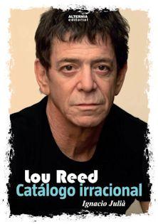 Lou Reed. Catálogo irracional