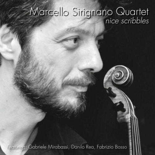 Marcello Sirignano Quartet  'Nice Scribbles'