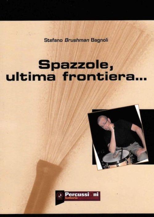 Stefano Bagnoli 'Spazzole Ultima Frontiera'
