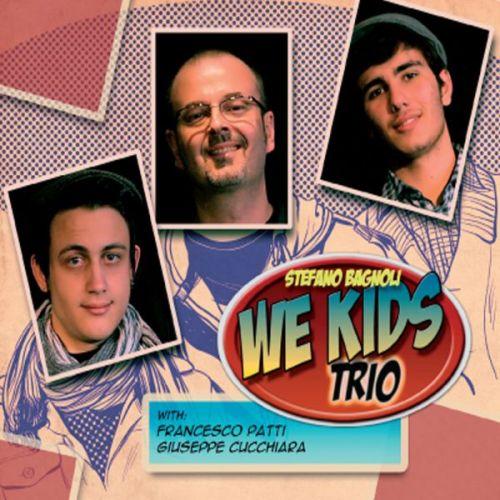 Stefano Bagnoli We Kids Trio 'Stefano Bagnoli We Kids Trio'