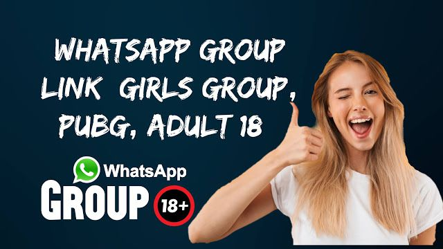 Best WhatsApp Group Link [PUBG, Girls, Adult 18+] 2019