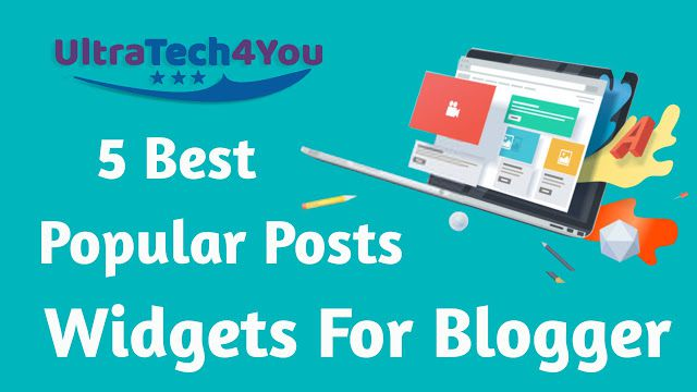 5 Best Popular Posts Widgets For Blogger
