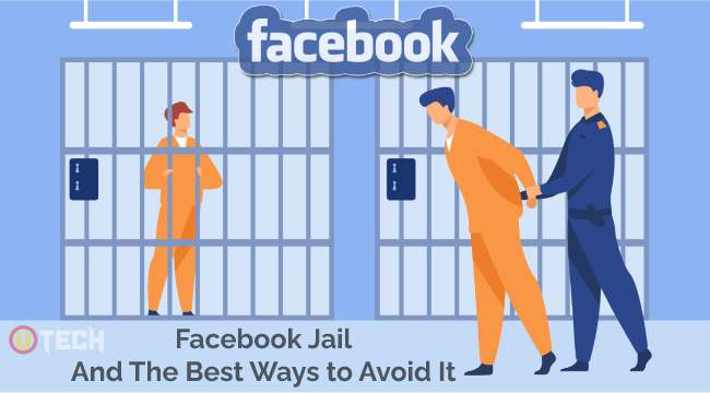 Facebook Jail And The Best Ways to Avoid It