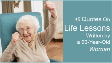 Photo of 45 Quotes On Life Lessons Written by a 90-Year-Old Woman