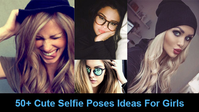 50 Cute Selfie Poses Ideas Tips For Girls Best For Instagram User We will never share your information. 50 cute selfie poses ideas tips for