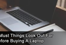 Photo of 5 Must Things Look Out For Before Buying A Laptop