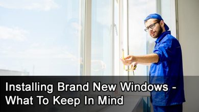 Photo of Installing Brand New Windows – What To Keep In Mind