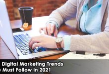 Photo of Top Digital Marketing Trends You Must Follow in 2021