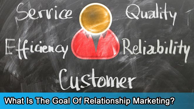 What-Is-The-Goal-Of-Relationship-Marketing