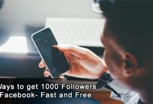 Photo of 5 Ways to get 1000 Followers on Facebook- Fast and Free