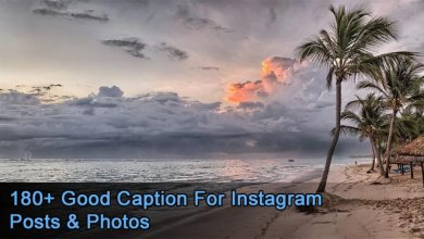Photo of 180+ Good Caption For Instagram Posts & Photos