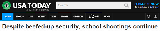 USA Today Headline of Hype on June 11 2014: Despite Beefed-Up Security, School Shootings Continue