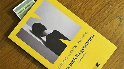 """Libri: """"Una perfetta geometria"""", un giallo italiano di Giorgio Serafini Prosperi"""