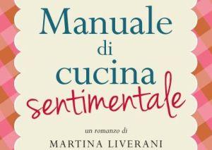 """""""Manuale di Cucina Sentimentale"""""""