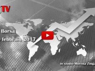 La Borsa di Umbria Journal Tv, 20 febbraio 2017, mercati incerti per chiusura Wall Street