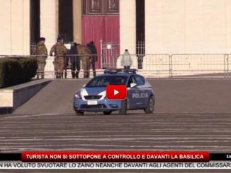 Misterioso turista non si sottopone a controllo davanti la Basilica a Santa Maria