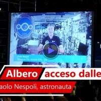 Video di Paolo Nespoli che accende dallo spazio l'Albero di Natale più grande del mondo