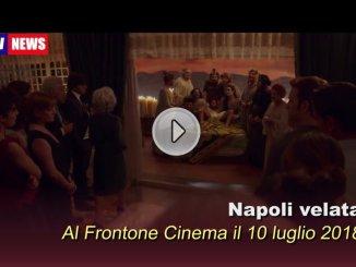 Napoli velata, al Frontone Cinema all'aperto il 10 luglio 2018