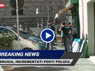 Incrementati posti di polizia in centro a Perugia e in ospedale