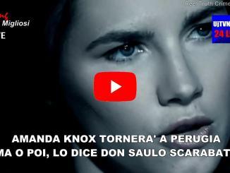 Don Saulo Scarabattoli, Amanda Knox, prima o poi tornerà a Perugia