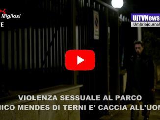 Violenza carnale su ragazza di 19 anni al Chico Mendes di Terni, video