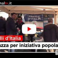 Iniziativa popolare, Fratelli d'Italia in piazza per raccolta firme