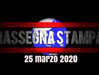 Video rassegna stampa del 25 marzo 2020, mercoledì