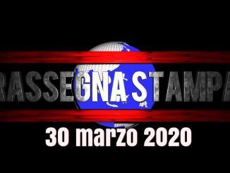 Video rassegna stampa del mattino del 30 marzo 2020, lunedì