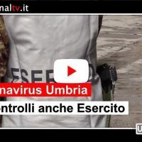 Coronavirus, anche l'Esercito in Umbria, controlli più stringenti