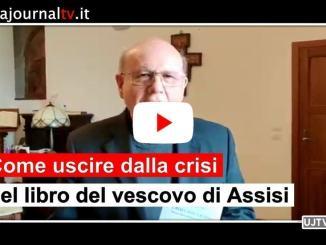 Come uscire dalla crisi nel libro del vescovo di Assisi