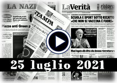 Video rassegna stampa da sfogliare prime pagine giornali pdf 25 luglio 2021