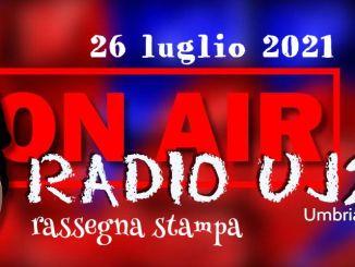 Radio Uj24 - Rassegna stampa audio, podcast da scaricare 26 luglio 2021