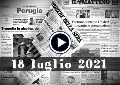 Rassegna stampa sfogliabile, prime pagine in pdf dei giornali del 18 luglio 2021