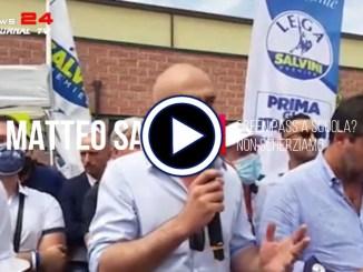 Salvini a Città di Castello, green pass a scuola? non scherziamo...