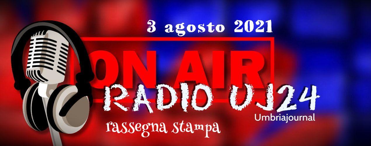 Radio Uj24 – Rassegna stampa audio, podcast da scaricare 3 agosto 2021