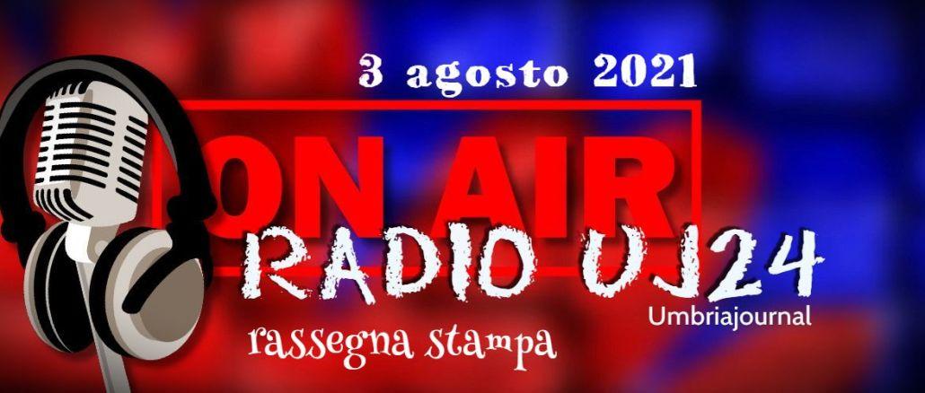 Radio Uj24 - Rassegna stampa audio, podcast da scaricare 3 agosto 2021