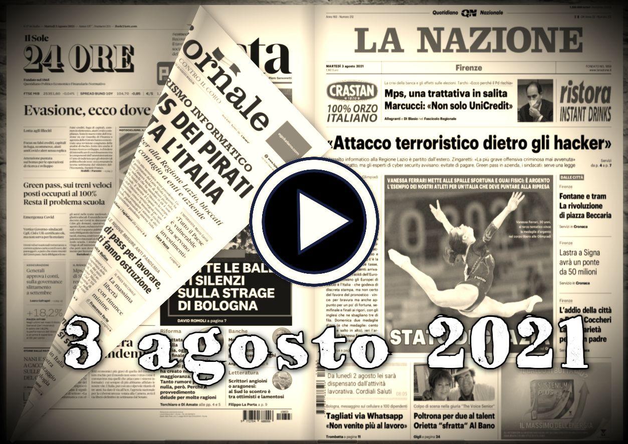 Video rassegna stampa, 3 agosto 2021, giornali pdf, prime pagine