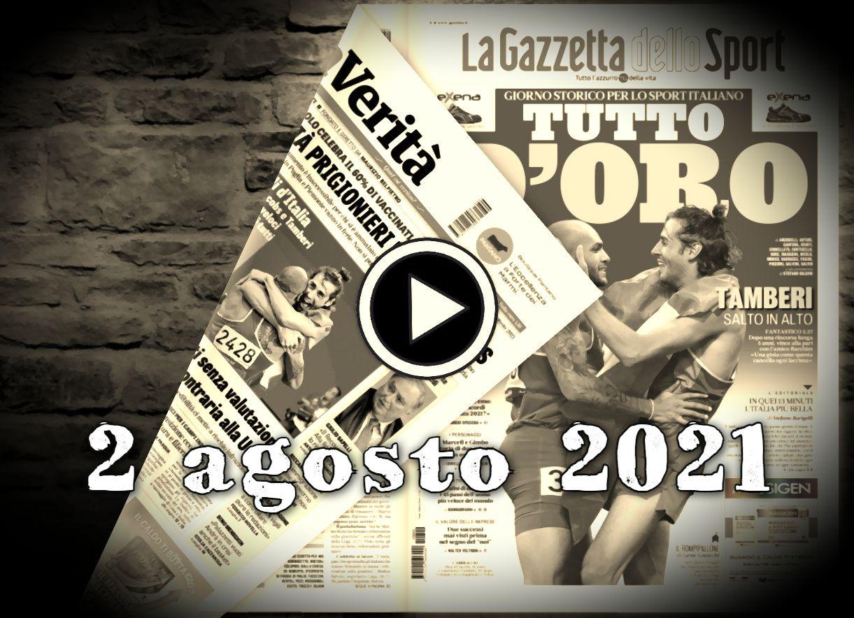 Video rassegna stampa, 2 agosto 2021, giornali pdf, prime pagine
