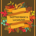 Sunday September 6 Worship @ UMCMV – In the park @ MV Gazebo or ONLINE at our website