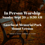 Sunday Sept 20 – In person Worship or ONLINE VIRTUAL Worship