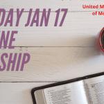 Sunday January 17 Worship ONLINE